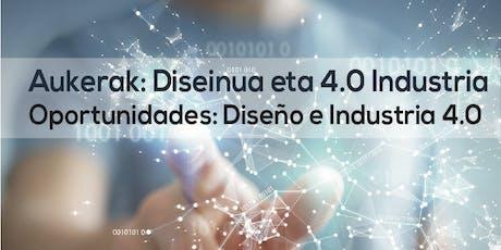 Oportunidades: Diseño e Industria 4.0 / Aukerak: Diseinua eta 4.0 Industria entradas