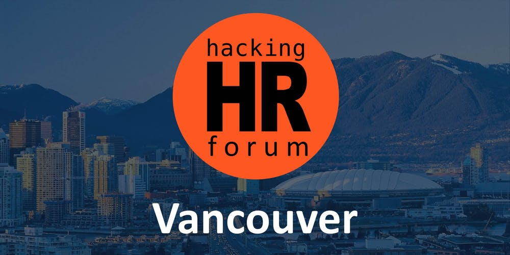 Hacking HR Forum Vancouver Tickets, Thu, Sep 26, 2019 at 6