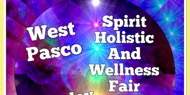 West Pasco Spirit, Holistic and Wellness Fair