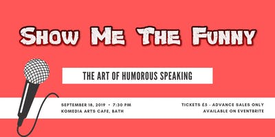 Show Me The Funny - The Art Of Humorous Speaking