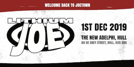 Lithium Joe - Hull Adelphi - 1st December 2019 tickets