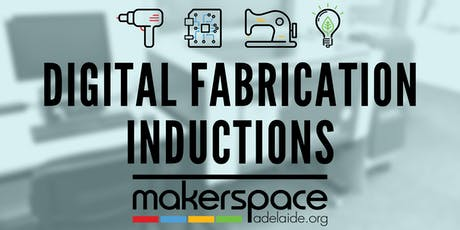 Makerspace Digital Fabrication Inductions (Laser Cutting & 3D Printing) tickets