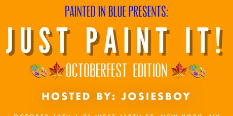 Painted in blue presents: JUST PAINT IT! tickets