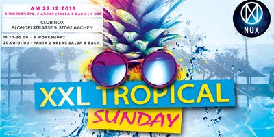 XXL Tropical Sunday (Salsa & Bachata)!
