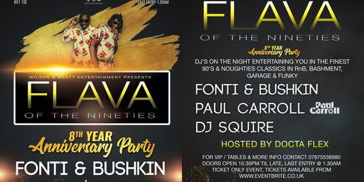 ***FLAVA OF THE 90s*** - 8TH YEAR ANNIVERSARY PARTY WITH FONTI  & BUSHKIN