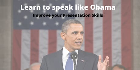 Learn to Speak like Obama - Improve your Presentation Skills Tickets