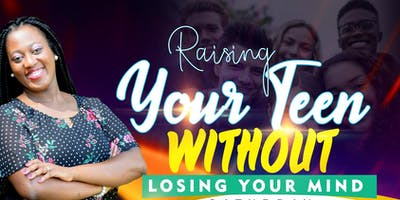 """""""Raising Your Teen Without Losing Your Mind"""" Workshop"""