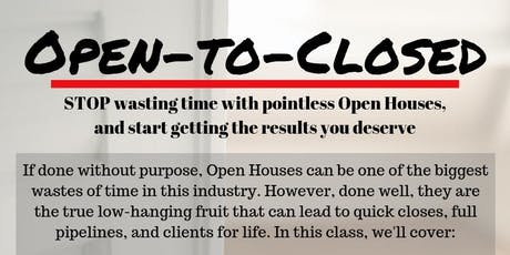 Open to Closed - Your Simple Road Map to a Successful Open House tickets