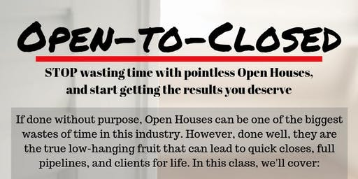 Open to Closed - Your Simple Road Map to a Successful Open House