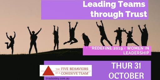 Leading Teams through Trust | Redefine 2019 Women in Leadership series