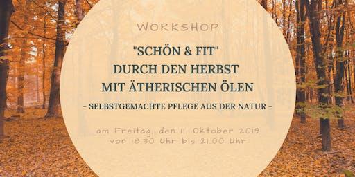 """""""Schön & Fit"""" durch den Herbst mit ätherischen Ölen - selbstgemachte Pflege aus der Natur"""
