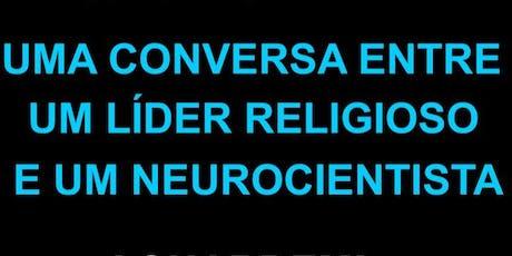Ciência X Religião a conversa entre um Padre Ortodoxo e um Neurocientista. ingressos