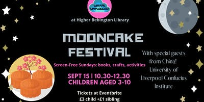 Mooncake Festival Wirral Unplugged wk3