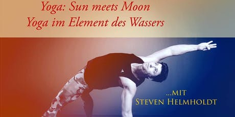 Yoga: Sun meets Moon: Yoga im Element des Wassers mit Steven Helmholdt Tickets