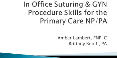 In Office Suturing & GYN Procedure Skills for the Primary Care NP/PA