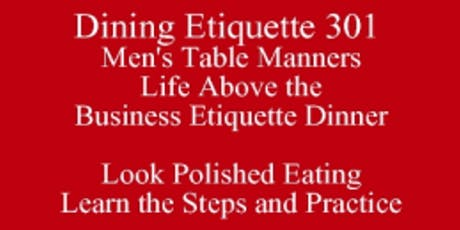 Men's Table Manners Know What Others Know Dining Etiquette 301 New Class Special University Etiquette Eating Club Harold Almon 512 821-2699, Outclass the Competition baesoe tickets