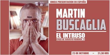 Martín Buscaglia en Madrid - El Intruso entradas