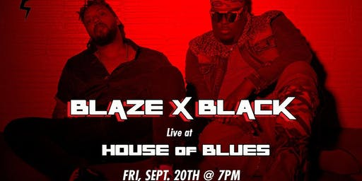 "BLAZE X BLACK ""COLLEGE NIGHT "" AT HOUSE OF BLUES"