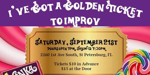 I've Got A Golden Ticket - To Improv