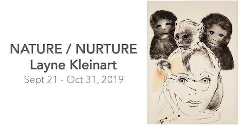 Nature/Nurture | by Layne Kleinart