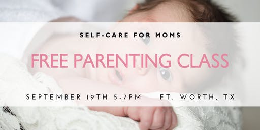 Self-Care for Moms - Free Parenting Class