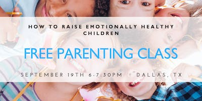 How to Raise Emotionally Healthy Children - Free Parenting Class