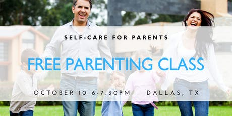 Self-Care for Parents - Free Parenting Class tickets