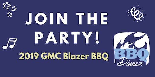 GMC Blazer BBQ w/ Shortfields Dinner, Synergy Twins, & Live/Silent Auctions