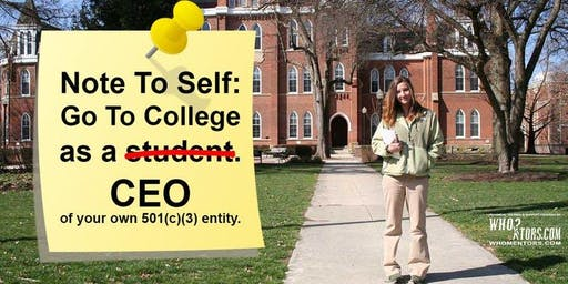College bound? Go to College or a University as a CEO of your 501(c)(3) org