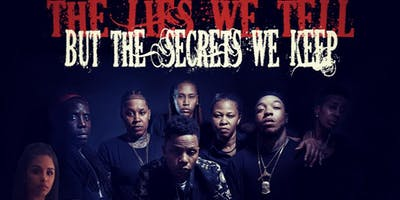The Lies We Tell But The Secrets We Keep Part 4 Red Carpet Movie Premiere