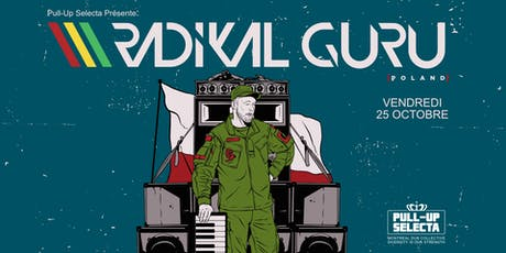 Pull-Up Selecta présente Radikal Guru (pol) tickets
