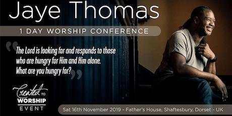 Created to Worship - Jaye Thomas - 1 Day Worship Conference tickets
