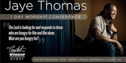 Created to Worship - Jaye Thomas - 1 Day Worship Conference
