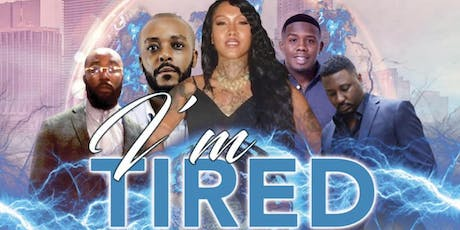 "I'M TIRED ""SICK OF NIGGAS"" THE STAGE PLAY tickets"