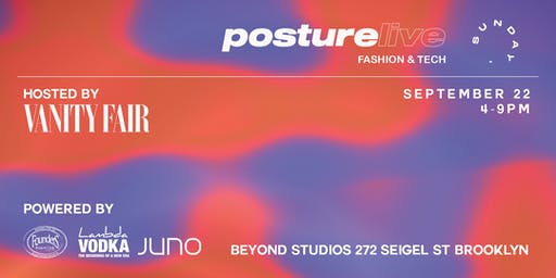 Posture Live: Fashion + Tech, hosted by Vanity Fair