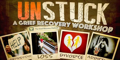Unstuck: A Grief Recovery Workshop