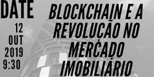 BLOCKCHAIN E A REVOLUÇÃO NO MERCADO IMOBILIÁRIO