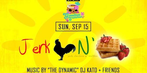 Jerk Chicken N' Waffles Brunch: Goodbye, Summer 2019!