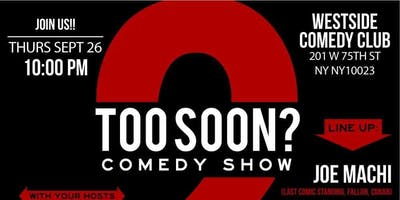 Too+Soon%3F+Comedy+Night+at+West+Side+Comedy+Cl