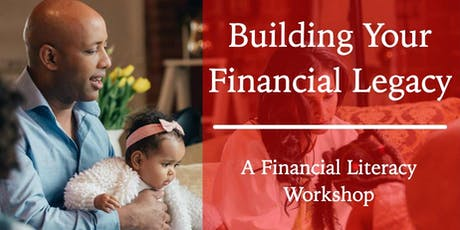 Building Your Financial Legacy: A Financial Literacy Workshop tickets