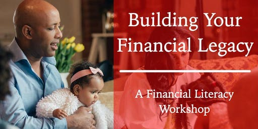 Building Your Financial Legacy: A Financial Literacy Workshop