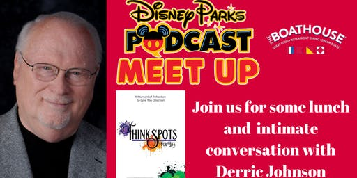Disney Parks Podcast Event - An Afternoon With Derric Johnson