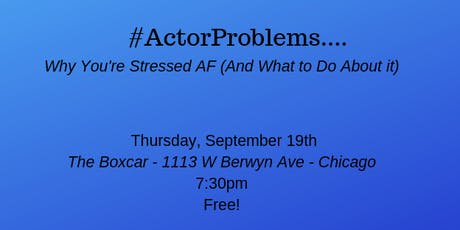#ActorProblems: Why You're Stressed AF (And What To Do About It) tickets