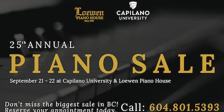 25th Annual Piano Sale Event - Capilano University and Loewen Piano House tickets