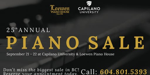25th Annual Piano Sale Event - Capilano University and Loewen Piano House