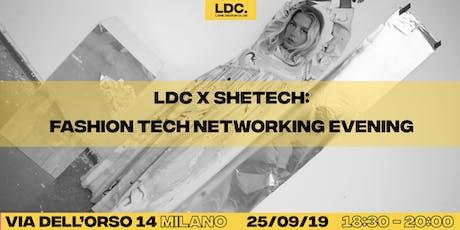 LDC x SheTech: Fashion Tech Networking Event biglietti