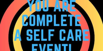 You Are Complete: A SelfCare Event
