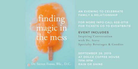 Finding Magic in the Mess with Dr. Steve at Dolce Coffee House tickets
