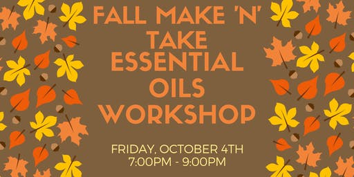Fall Make N' Take - Essential Oil Workshop