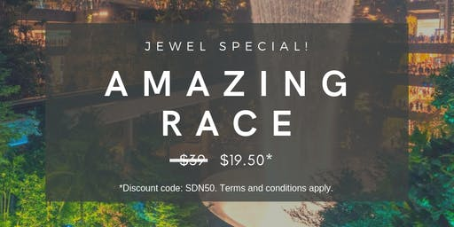 28 SEP: (50% OFF) AMAZING NITE RACE @ CHANGI AIRPORT – JEWEL SPECIAL (机场夜奔竞赛)